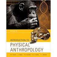 Introduction to Physical Anthropology by Jurmain,Kilgore,Trevathan,Ciochon, 9781337099820