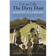 The Dirty Dust: Cré Na Cille by Cadhain, Máirtín Ó.; Titley, Alan, 9780300219821