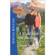 A Word with the Bachelor by Southwick, Teresa, 9780373659821