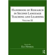 Handbook of Research in Second Language Teaching and Learning: Volume III by Hinkel; Eli, 9781138859821