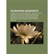 Vajrayana Buddhists : Yogi, Yogini, Amoghavajra by , 9781157289821