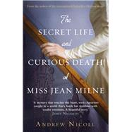 The Secret Life and Curious Death of Miss Jean Milne by Nicoll, Andrew, 9781845029821