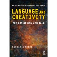 Language and Creativity: The Art of Common Talk by Carter; Ronald, 9780415699822