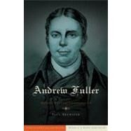 Andrew Fuller Model Pastor-Theologian by Brewster, Paul, 9780805449822