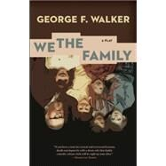 We the Family by Walker, George F., 9780889229822