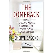 The Comeback by Casone, Cheryl; Krikorian, Stephanie (CON), 9781101979822