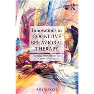 Innovations in Cognitive Behavioral Therapy: Strategic Interventions for Creative Practice by Wenzel; Amy, 9781138779822