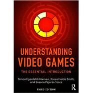 Understanding Video Games: The Essential Introduction by Egenfeldt-Nielsen, Simon, 9781138849822