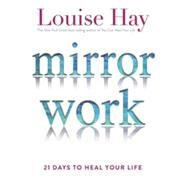 Mirror Work by Hay, Louise, 9781401949822