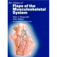 An Atlas of Flaps of the Musculoskeletal System by Masquelet; Alain C., 9781853179822