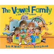 The Vowel Family: A Tale of Lost Letters by Walker, Sally M., 9780822579823