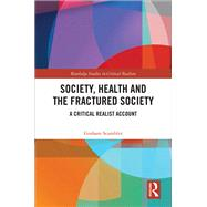 Sociology, Health and the Fractured Society: A Critical Realist Account by Scambler; Graham, 9781138909823