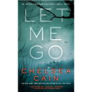 Let Me Go by Cain, Chelsea, 9780312619824