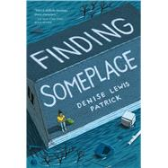 Finding Someplace by Patrick, Denise Lewis, 9781250079824