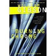 Burning Chrome by Gibson, William, 9780060539825