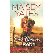 Last Chance Rebel by Yates, Maisey, 9780373789825
