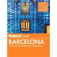 Fodor's Barcelona by FODOR'S TRAVEL GUIDES, 9781101879825