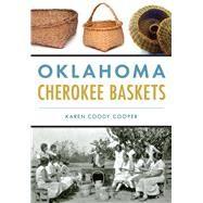 Oklahoma Cherokee Baskets by Cooper, Karen Coody, 9781467119825
