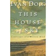 This House of Sky, Landscapes of a Western Mind by Doig, Ivan, 9780156899826