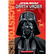 Darth Vader: Sith Lord (Backstories) by Scholastic; Fry, Jason; Martinez, Randy, 9781338029826