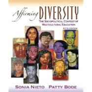 Affirming Diversity : The Sociopolitical Context of Multicultural Education by Nieto, Sonia; Bode, Patty, 9780205529827
