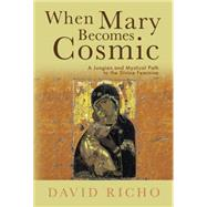 When Mary Becomes Cosmic by Richo, David, 9780809149827