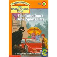 Bsk #32; Phantoms Don't Drive Sports Cars by Dadey, Debbie, 9780590189828