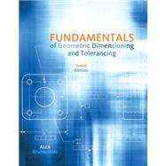 Fundamentals of Geometric Dimensioning and Tolerancing by Krulikowski, Alex, 9781111129828