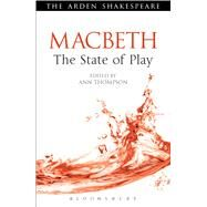 Macbeth: The State of Play The State of Play 9781408159828N
