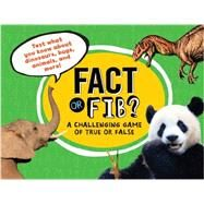 Fact or Fib? A Challenging Game of True or False by Furgang, Kathy, 9781454909828