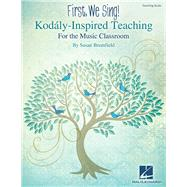 First, We Sing! by Brumfield, Susan (COP), 9781480339828