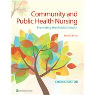 Community & Public Health Nursing Promoting the Public's Health by Rector, Cherie, 9781496349828