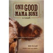 One Good Mama Bone by Mcclain, Bren; Monroe, Mary Alice, 9781611179828