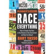 Runner's World Race Everything by Yasso, Bart; Strout, Erin (CON); Willey, David, 9781623369828
