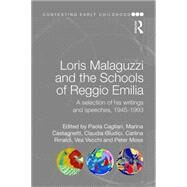 Loris Malaguzzi and the Schools of Reggio Emilia: A selection of his writings and speeches, 1945-1993 by Peter; RMOSS018RMOSS023 RMOSS0, 9781138019829