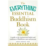 The Everything Essential Buddhism Book by Kozak, Arnie, Ph.D., 9781440589829