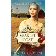The Scarlet Coat by Couch, Angela K., 9781611169829