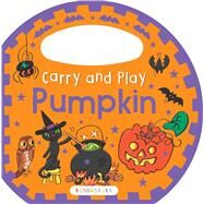 Carry and Play: Pumpkin by Unknown, 9781619639829