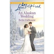 An Alaskan Wedding by Calhoune, Belle, 9780373879830
