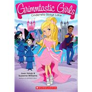 Cinderella Stays Late (Grimmtastic Girls #1) by Holub, Joan; Williams, Suzanne, 9780545519830