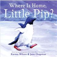 Where Is Home, Little Pip? by Wilson, Karma; Chapman, Jane, 9780689859830