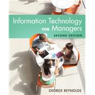 Information Technology for Managers by Reynolds, George, 9781305389830