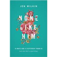 None Like Him by Wilkin, Jen, 9781433549830