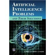 Artificial Intelligence Problems and Their Solutions by Kopec, Danny; Shetty, Shweta; Pileggi, Christopher, 9781938549830