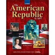 The American Republic to 1877, Student Edition by Unknown, 9780078609831