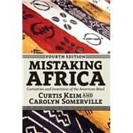 Mistaking Africa: Curiosities and Inventions of the American Mind by Keim,Curtis, 9780813349831