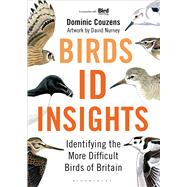 Birds: ID Insights Identifying the More Difficult Birds of Britain by Couzens, Dominic; Nurney, Dave, 9781472909831