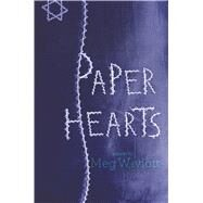 Paper Hearts by Wiviott, Meg, 9781481439831