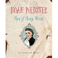 Noah Webster by Reef, Catherine, 9780544129832