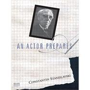 An Actor Prepares by Stanislavski,Constantin, 9780878309832